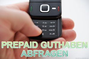 Prepaid Guthaben abfragen – Wie viel Handyguthaben habe ich?